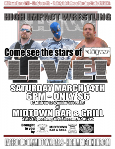 High Impact Wrestling LIVE! - TV Tapings - 03/14/2015 - Midtown Bar & Grill - Tucson, AZ POSTER