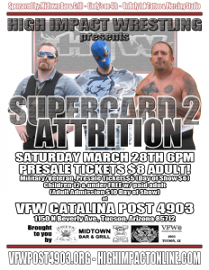 HIW presents SUPERCARD 2: Attrition - 03/28/2015 - VFW Catalina Post 4903 in Tucson, AZ