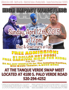 High Impact Wrestling LIVE! - 04/12/2015 - Tanque Verde Swap Meet in Tucson, AZ